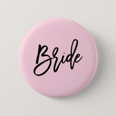 Shop Modern Bridal Party Wedding Pinback Button created by FINEandDANDY. Personalize it with photos & text or purchase as is! Wedding Pins, Wedding Bride, Party Wedding, Wedding Ideas, Wedding Inspiration, Custom Badges, Custom Buttons, Wedding Rehearsal, Wedding Accessories
