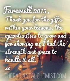Farewell 2015 and wishing you all a radiant 2016 of loving more and fearing less  #theradiantalchemist #lovemorefearless #farewell2015 #hello2016 #newyear #gifts #lessons #opportunities #grow #strength #grace