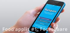Présentation de l'application mobile Foursquare sur le blog Food and Tech