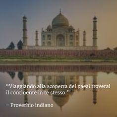#Viaggiando alla scoperta dei #paesi troverai il #continente in te stesso. (Proverbio #indiano)