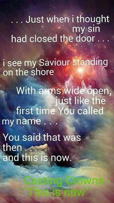 With arms wide open, just like the first time you called my name...