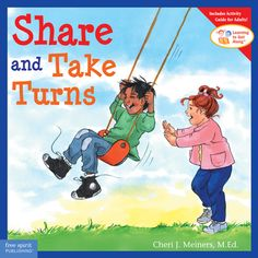 Share and Take Turns (Learning to Get Along Series) | Cheri J. Meiners, M.Ed., Meredith Johnson | 9781575421247 | Books