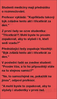Studenti medicíny mají přednášku o rozmnožování... Some Jokes, Free Time, Best Quotes, Funny Memes, Lol, Sarcasm, Time Out, Best Quotes Ever, Hilarious Memes