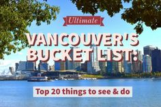 there are a ton of attractions, landmarks, and even day trips that you can go on from Vancouver. We included some of the best and most popular ones below
