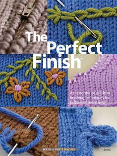 The Perfect Finish: A No-Nonsense Guide to Finishing Techniques for Knitters of Every Level Knitting Books, Knitting Projects, Book Crafts, Yarn Crafts, Knitting Patterns, Crochet Patterns, Doll Patterns, Pattern Books, Crochet Yarn