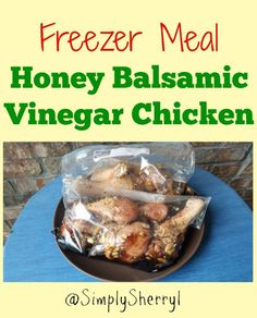 Freezer Meal Honey Balsamic Vinegar Chicken will have your crew lining up. No leftovers with this recipe. Great for a quick meal or toss in slow cooker.