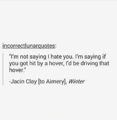 Jacin, oh Javin. There are so many reasons I love you and this is definitely one of the reasons why Marissa Meyer Books, Reasons I Love You, My Champion, Book Memes, Lunar Chronicles, Cinder, Book Fandoms, Book Nerd, Hunger Games