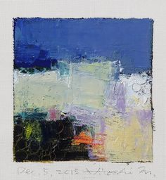 Dec. 5, 2015 - Original Abstract Oil Painting - 9x9 painting (9 x 9 cm - app. 4 x 4 inch) with 8 x 10 inch mat