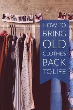 how to bring old clothes back to life