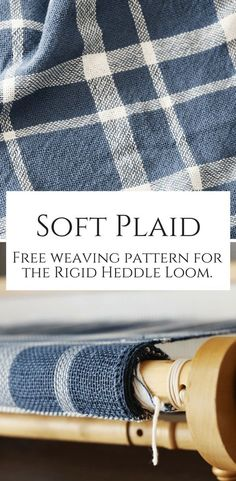 Soft Plaid - Free Weaving Pattern for the Rigid Heddle Loom