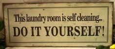 """Weathered Tin Sign This Laundry Room by International Inc.. $2.49. Laundry Room"""" Old Weathered Tin Sign - """"Laundry Room"""" Sign is extra heavy guage steel with rolled edges and hooks for hanging. Super nice quality. Individually boxed, and the signs average 5"""" x 11.5"""". Sign says """"This laundry room is self-cleaning - Do It Yourself!"""""""