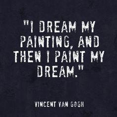 Quote About Art Idea art quote vincent van gogh i dream my painting and then i Quote About Art. Here is Quote About Art Idea for you. Quote About Art life is art live yours in color purelovequotes. Quote About Art art quotes. Great Quotes, Quotes To Live By, Me Quotes, Motivational Quotes, Inspirational Quotes, Wisdom Quotes, Paint Quotes, Music Quotes, Qoutes
