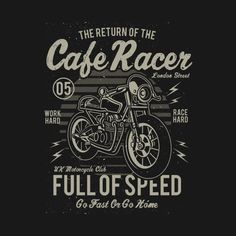 Shop Return Of Cafe Racer Full Of Speed Go Fast Or Go Home cafe racer full t-shirts designed by ceciljamesrhodes as well as other cafe racer full merchandise at TeePublic. Typography Logo, Graphic Design Typography, Lettering, Logo Design, Vintage Signs, Retro Vintage, Vintage Cafe Racer, Composition Design, Cafe Racer Motorcycle