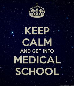 Get accepted to medical school.