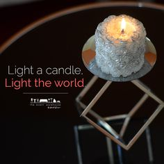 Light a candle, light the world.