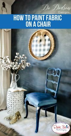 How to Paint Fabric on a Chair – Do Dodson Designs – Dixie Belle Paint Company