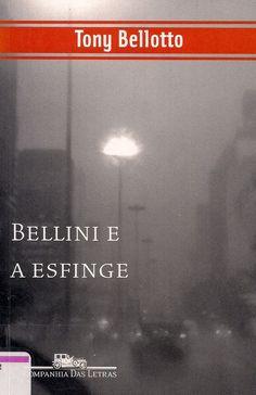 Momentos da Fogui: Série: Bellini 01 - Bellini e a Esfinge - Tony Bel...