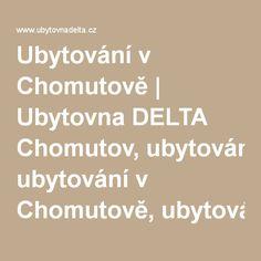 Ubytování v Chomutově | Ubytovna DELTA Chomutov, ubytování v Chomutově, ubytování Chomutov