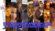 After they make all of the River Song/ Melody Pond episodes, I will gather them all and watch them according to River Song's timeline and cry at the very last episode. Who wouldn't be heartbroken in her scenario?