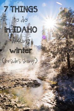 7 Things to do in Idaho during winter: fat biking, dog sledding, hot springs, and other fun ideas to get the most out of winter beyond the slopes.