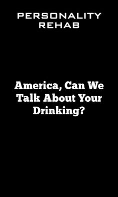 After a season of indulgence, many Americans resolve to drink less in the new year. It's a common pledge — many of us can recall cringe-worthy texts sent after a raucous night out or a regrettable … Drunk Driving, Personality Types, Texts, Drinking, America, Canning, Beverage, Drink, Home Canning