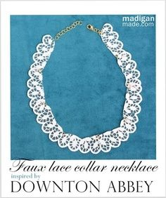 Lace Collar Jewelry Idea ~ inspired by Downton Abbey maid uniforms - via madiganmade.com