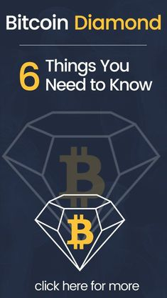 Bitcoin Diamond: 6 Things You Need to Know