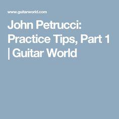John Petrucci: Practice Tips, Part 1   Guitar World
