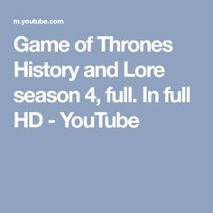 Game of Thrones History and Lore season 4, full. In full HD - YouTube