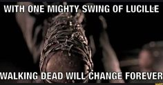 With one mighty swing of Lucille Walking Dead will change forever. Best Tv Shows, Best Shows Ever, Favorite Tv Shows, Walking Dead Show, Fear The Walking Dead, The Walking Dead Merchandise, Twd Memes, Dead Zombie, Dead Inside