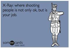 X Ray Tech Humor I Shoot People