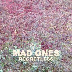 """Sub-Rock Recommends the Mad Ones' new album """"Regretless""""! Love Me Again, My Love, Music Recommendations, Music Albums, Rock Music, Mad"""