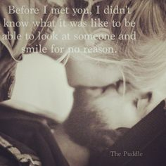 And now I look at you and can smile for no reason. Motivational Quotes For Love, Cute Quotes, Great Quotes, Inspirational Quotes, Look At You, Love You, Just For You, My Love, Couple In Love
