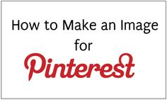 how-to-make-image-for-pinterest-2...