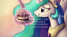 Princess Celestia Birthday Cake, Cupcakes, and Cookies