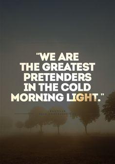 We are the greatest pretenders, In the cold morning light- Bastille Lyrics, Home Music Lyrics, Music Quotes, Bastille Lyrics, Bastille Quotes, Beautiful Lyrics, Deep Words, Morning Light, Look At You, Music Love