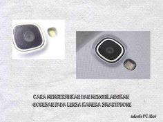 Cara Mudah Bersihkan dan Menghilangkan Goresan Pada Kamera Smartphone