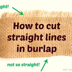 How to cut burlap in straight lines