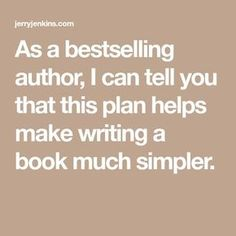As a bestselling author, I can tell you that this plan helps make writing a book much simpler.