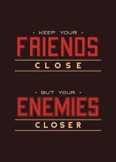 Keep Your Friends Close… | Sivioco