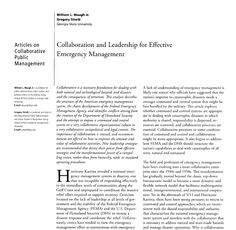 A great primer on the collaborative evolution of emergency management and the role that networks play in it. The article is also interesting because it examines how collaboration in FEMA changed with the formation of the DHS.  http://www.jstor.org.libproxy.usc.edu/stable/4096577  #rehlert #collaborativeplanning #Wk11collaboration #500_11