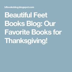 Beautiful Feet Books Blog: Our Favorite Books for Thanksgiving!