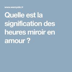 Quelle est la signification des heures miroir en amour ?