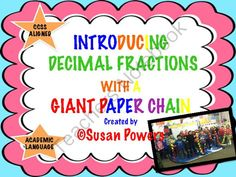 Creating this giant paper chain is an engaging and really fun way to introduce decimal fractions and tenths/hundredths to 3rd, 4th and 5th grade kids.  -13 pages of reproducible materials -lesson plan with differentiation -CCSS standards -hands on math ac