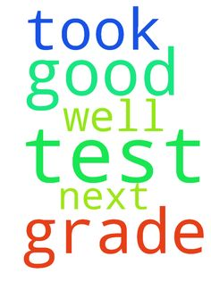 That I get a good grade on the test I just took and - That I get a good grade on the test I just took and do well on the next test.  Posted at: https://prayerrequest.com/t/DE8 #pray #prayer #request #prayerrequest