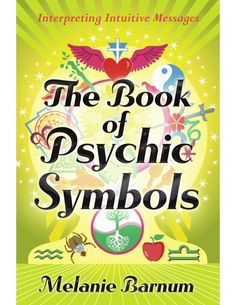 The Book of Psychic Symbols  The Book of Psychic Symbols: Interpreting Intuitive Messages By