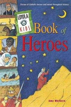Precision Series Loyola Kids Book of Heroes: Stories of Catholic Heroes and Saints Throughout History