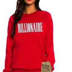 Billionaire sweat shirt | Queen Apparel #sweatshirts #fashionista #girlboss #feminist #bosslady #boss #fashionblogger #blogger #style #trends #shirt #top #red
