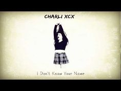 Charli XCX - I Don't Know Your Name - ExssBox - Music - Видео Каталог