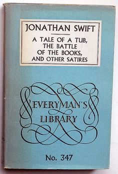 Jonathan Swift: A tale of a Tub, The Battle of the Books, and other satire Everyman's Library, Dent - London, 1964 wrapper design: J. I Love Books, Books To Read, Modest Proposal, Jonathan Swift, Paper Leaves, Book Authors, Out Loud, Satire, So Little Time